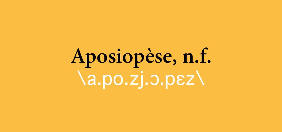 Aposiopèse, le mot du mois sur Écrire pour le Web